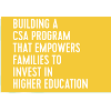 Building a CSA Program that Empowers Families to Invest in Higher Education